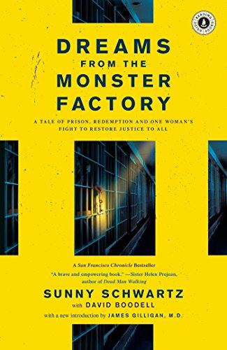 Dreams from the Monster Factory: A Tale of Prison, Redemption and One Woman's Fight to Restore...