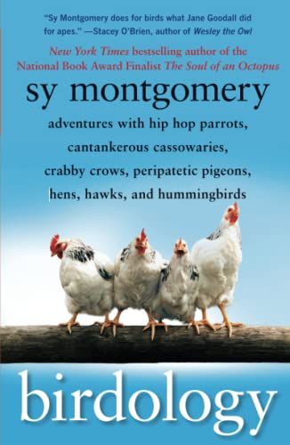 9781416569855: Birdology: Adventures with Hip Hop Parrots, Cantankerous Cassowaries, Crabby Crows, Peripatetic Pigeons, Hens, Hawks, and Hummingbirds