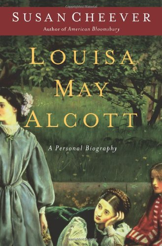 Louisa May Alcott: A Person Biography: Cheever, Susan