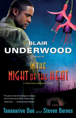 In the Night of the Heat: A Tennyson Hardwick Novel (Tennyson Hardwick Novels (Paperback)) (1416570470) by Blair Underwood; Steven Barnes; Tananarive Due