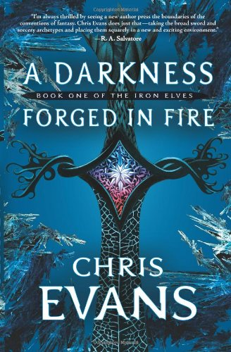 9781416570516: A Darkness Forged in Fire: Book One of the Iron Elves (The Iron Elves)