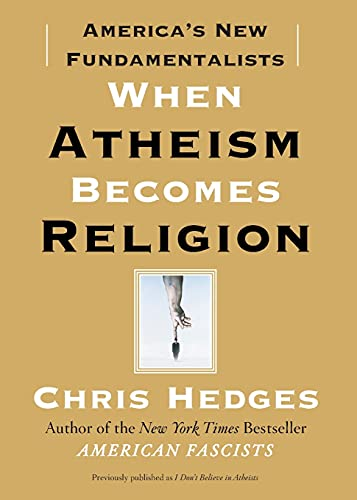 9781416570783: When Atheism Becomes Religion: America's New Fundamentalists
