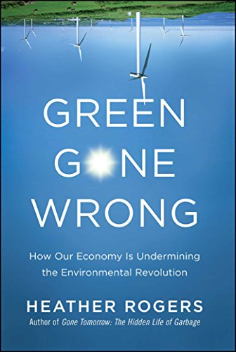 9781416572220: Green Gone Wrong: How Our Economy Is Undermining the Environmental Revolution