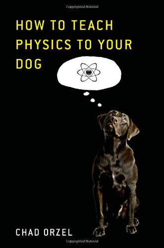 9781416572282: How to Teach Physics to Your Dog