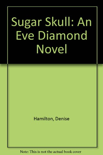 9781416572312: Sugar Skull: An Eve Diamond Novel