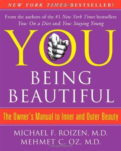9781416572343: You: Being Beautiful: The Owner's Manual to Inner and Outer Beauty