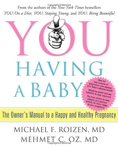 9781416572367: You: Having a Baby: The Owner's Manual to a Happy and Healthy Pregnancy