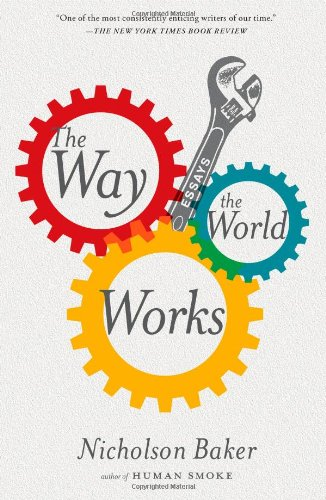 9781416572473: The Way the World Works: Essays