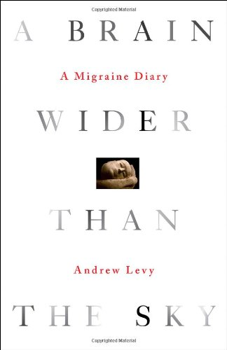 A Brain Wider Than the Sky: A: Levy, Andrew