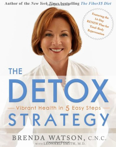9781416572534: The Detox Strategy: Vibrant Health in 5 Easy Steps
