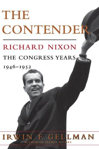 9781416572558: The Contender: Richard Nixon: The Congress Years, 1946 to 1952