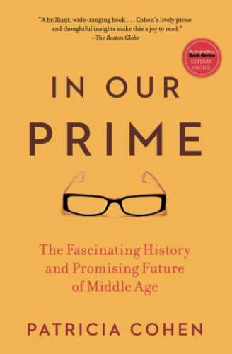9781416572909: In Our Prime: The Fascinating History and Promising Future of Middle Age