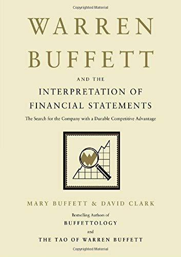 9781416573180: Warren Buffett and the Interpretation of Financial Statements: The Search for the Company with a Durable Competitive Advantage