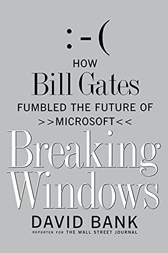 9781416573258: Breaking Windows: How Bill Gates Fumbled the Future of Microsoft