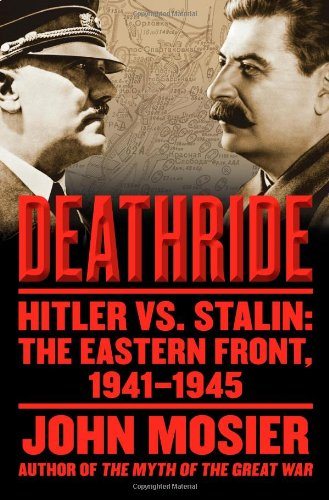 9781416573487: Deathride: Hitler vs. Stalin: The Eastern Front, 1941-1945