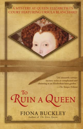 To Ruin a Queen (Ursula Blanchard, Book 4) (1416573534) by Fiona Buckley