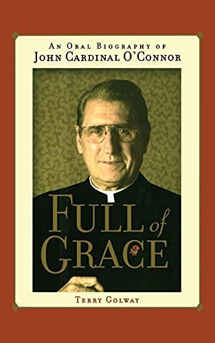9781416573647: Full of Grace: An Oral Biography of John Cardinal O'Connor