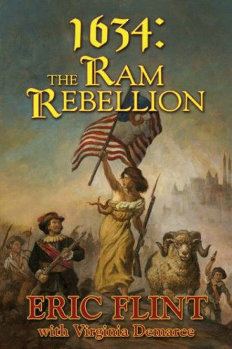 1634: The Ram Rebellion (The Ring of Fire): Flint, Eric; DeMarce, Virginia