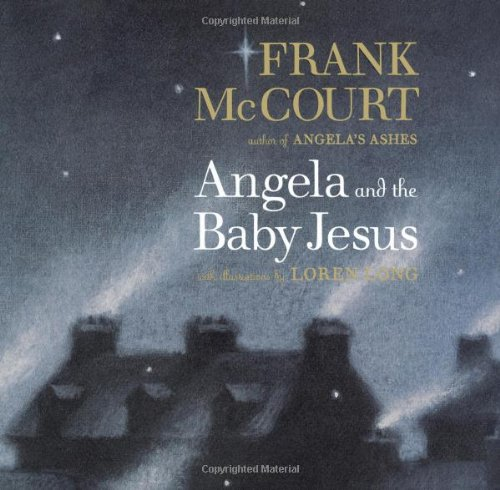 ANGELA AND THE BABY JESUS, Adult Edition [2x SIGNED + Photo]: McCourt, Frank; Loren Long (...