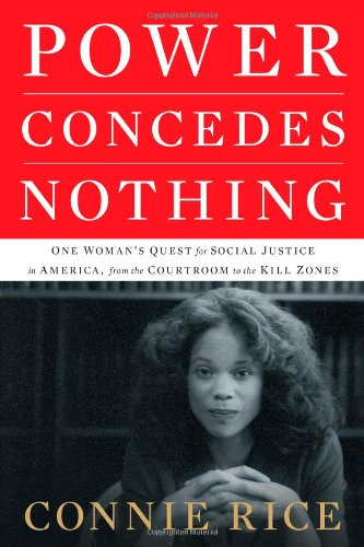 9781416575009: Power Concedes Nothing: One Woman's Quest for Social Justice in America, from the Courtroom to the Kill Zones