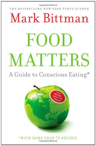 9781416575641: Food Matters: A Guide to Conscious Eating with More Than 75 Recipes