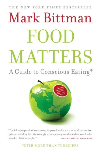 9781416575658: Food Matters: A Guide to Conscious Eating with More Than 75 Recipes