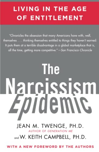 The Narcissism Epidemic: Living in the Age: Twenge, Jean M.;