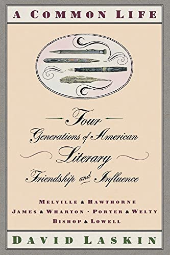 9781416576068: A Common Life: Four Generations of American Literary Friendships and Influence