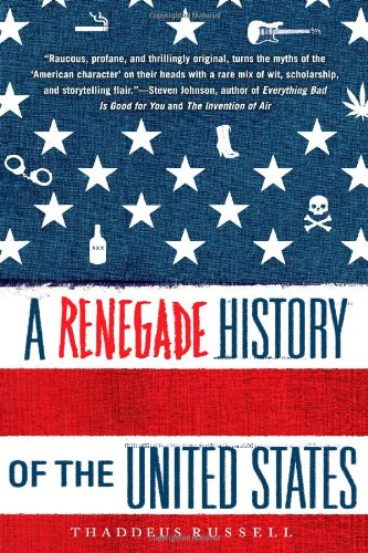 9781416576136: A Renegade History of the United States