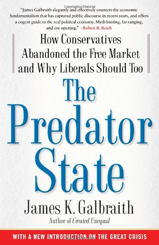 9781416576211: The Predator State: How Conservatives Abandoned the Free Market and Why Liberals Should Too
