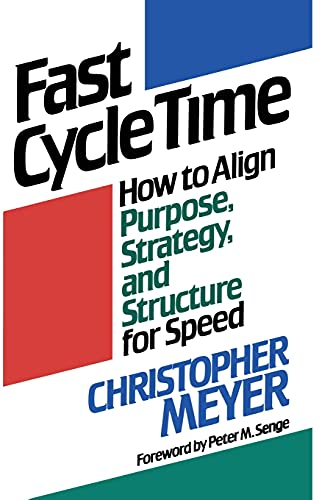 9781416576242: Fast Cycle Time: How to Align Purpose, Strategy, and Structure for Speed