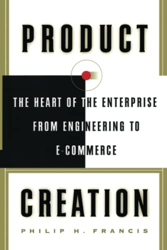 9781416576396: Product Creation: The Heart Of The Enterprise From Engineering To Ecommerce