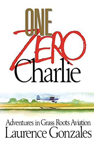 9781416576419: One Zero Charlie: Adventures in Grass Roots Aviation