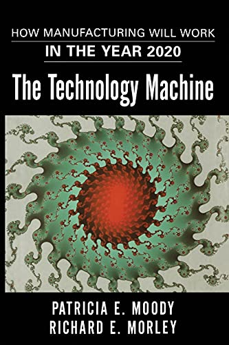 9781416576488: The Technology Machine: How Manufacturing Will Work in the Year 2020
