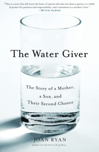 The Water Giver: The Story of a Mother, a Son, and Their Second Chance: Ryan, Joan