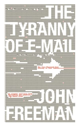 9781416576747: The Tyranny of E-mail: The Four-Thousand-Year Journey to Your Inbox