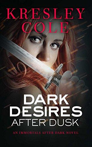 Dark Desires After Dusk (Immortals After Dark,: Cole, Kresley
