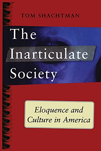 9781416576792: Inarticulate Society: Eloquence and Culture in America
