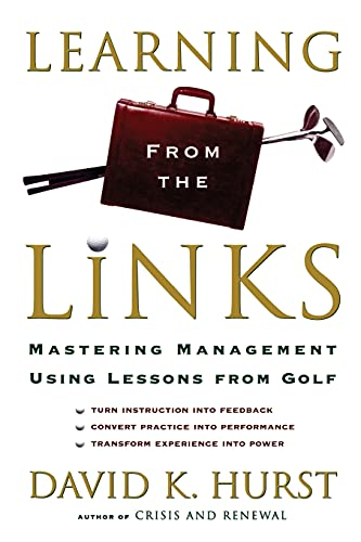 9781416576808: Learning from the Links: Mastering Management Using Lessons From Golf