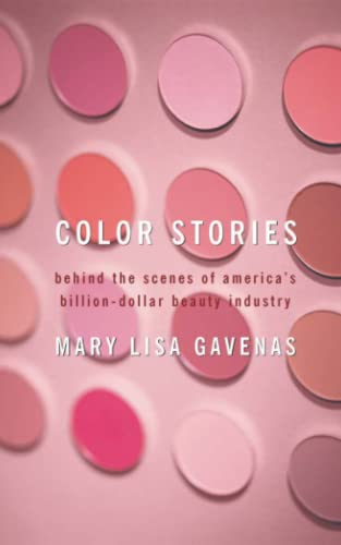 9781416577133: Color Stories: Behind the Scenes of America's Billion-Dollar Beauty Industry