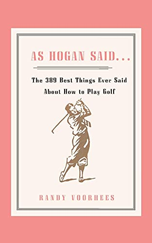 9781416577171: As Hogan Said . . .: The 389 Best Things Anyone Said about How to Play Golf
