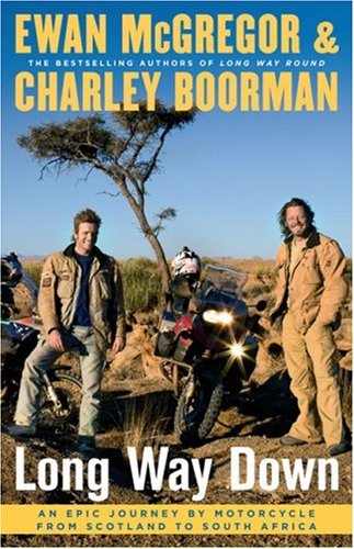 9781416577454: Long Way Down: An Epic Journey by Motorcycle from Scotland to South Africa