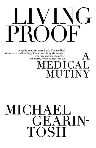9781416577515: Living Proof: A Medical Mutiny