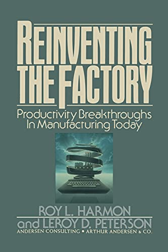 9781416577720: Reinventing the Factory: Productivity Breakthroughts in Manufacturing Today