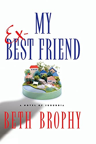 9781416577911: My Ex-Best Friend: A Novel of Suburbia