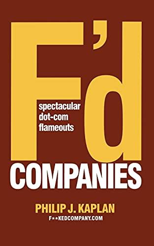 9781416577935: F'd Companies: Spectacular Dot-Com Flameouts