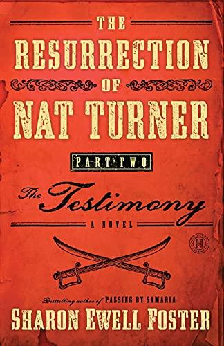9781416578123: The Resurrection of Nat Turner, Part 2: The Testimony: A Novel
