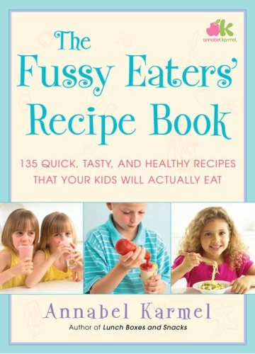 9781416578765: The Fussy Eaters' Recipe Book: 135 Quick, Tasty and Healthy Recipes That Your Kids Will Actually Eat