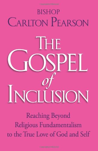 9781416580430: The Gospel of Inclusion: Reaching Beyond Religious Fundamentalism to the True Love of God and Self