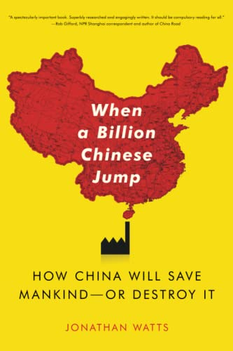 9781416580768: When a Billion Chinese Jump: How China Will Save Mankind -- Or Destroy It